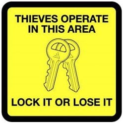 Thieves Operate in this Area - Lock it or lose it Sign