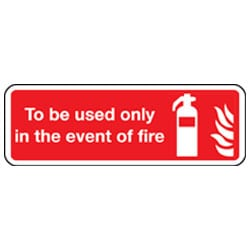 To Be Used Only In The Event of Fire Sign