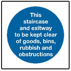 This staircase and exitway to be kept clear etc Sign