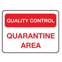 Quality Control Quarantine Sign