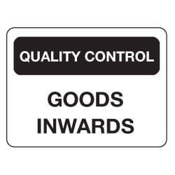 Quality Control Goods inwards Sign