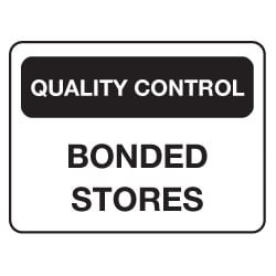 Quality Control Bonded Stores Sign