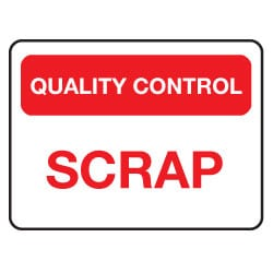 Quality Control Scrap Sign