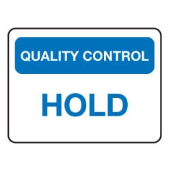 Quality Control Hold Sign