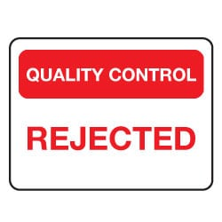 Quality Control Rejected Sign