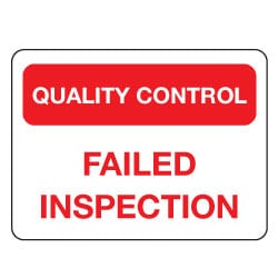 Quality Control Failed Inspection Sign