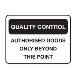 Quality Control Authorised Goods Only Beyond This Point Sign