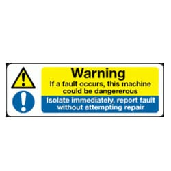 Warning If fault occurs this machine could be dangerous sign