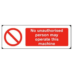 No unauthorised person may operate this machine Sign