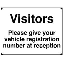 Visitors give vehicle registration number at reception Sign