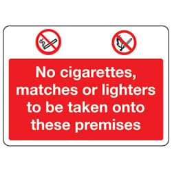No cigarettes matches or lighters to be taken onto these premises sign