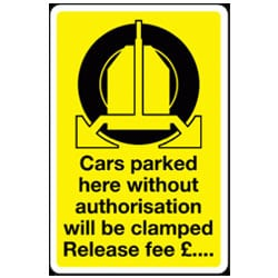 Cars parked here without authorisation will be clamped Traffic Sign