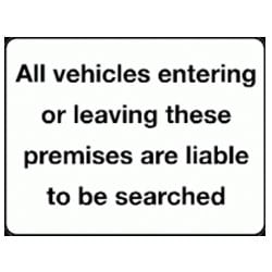 All vehicles entering or leaving these premises are liable Sign