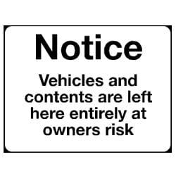 Vehicle and contents are left here entirely at owners risk Sign