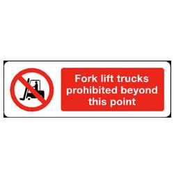 Forklift trucks prohibited beyond this point Sign