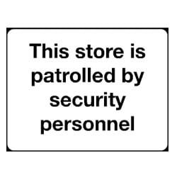 This store is patrolled by security personnel Sign