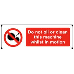 Do not oil or clean this machine whilst in motion Sign