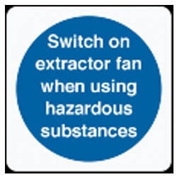 Switch on extractor fan when using hazardous substances Sign