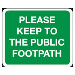Please Keep To Public Footpath Sign