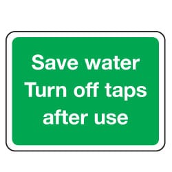 Save water Turn off taps after use Sign