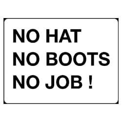 No Hat No Boots No Job! Sign