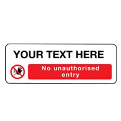 No unauthorised entry sign - Your Text Here
