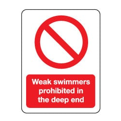 Weak swimmers prohibited in the deep end Sign