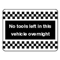 No Tools left in this vehicle overnight Sign