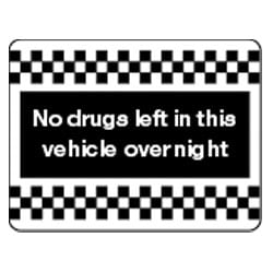 No drugs left in this vehicle overnight Sign