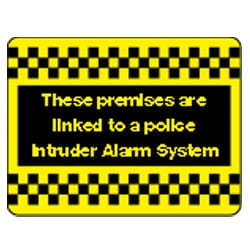 These premises are linked to a police intruder alarm system Sign