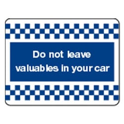 Do not leave valuables in your car Sign