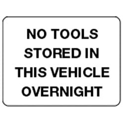 No tools stored in this vehicle overnight sign