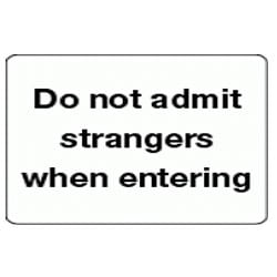Do not admit strangers when entering sign
