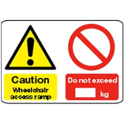 Caution Wheelchair Access Ramp - Do not exceed *BLANK* kg Sign