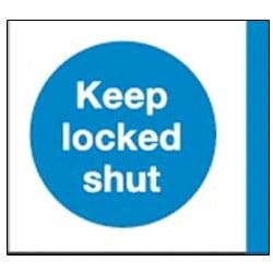 Aluminium Keep Locked Shut Sign