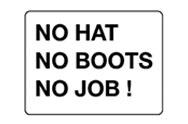 No Hat No Boots No Job signs