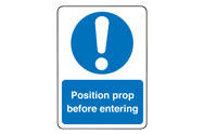 Position prop before entering signs